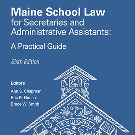 Maine School Law for Secretaries_Sixth Edition 1
